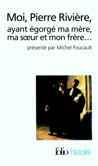 """""""Moi, Pierre Rivière, ayant égorgé ma mère , ma soeur et mon frère ..."""" Moipierre400"""
